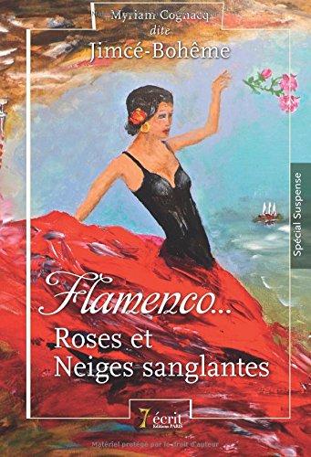 Flamenco …Roses et Neiges sanglantes par Jimcé Bohême
