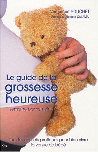 Le guide de la grossesse heureuse par Véronique Souchet