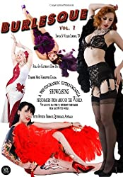 Burlesque: A photographic extravaganza showcasing performers from around the world.: 1