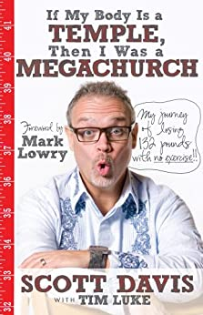 If My Body Is a Temple, Then I Was a Megachurch (English Edition) de [Davis, Scott]