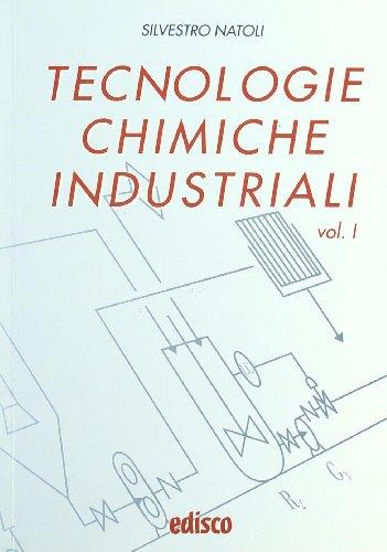 Tecnologie chimiche industriali. Con espansione online. Per gli Ist. tecnici e professionali. Con CD-ROM: 1