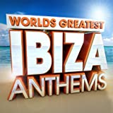 40 Worlds Greatest Ibiza Anthems - The Only Ibiza Hits Album You'll Ever Need