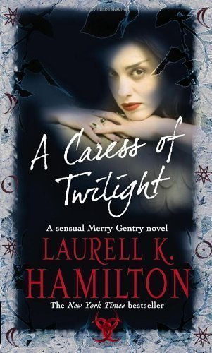 a-caress-of-twilight-meredith-gentry-2-by-hamilton-laurell-k-paperback-softback-edition-2003
