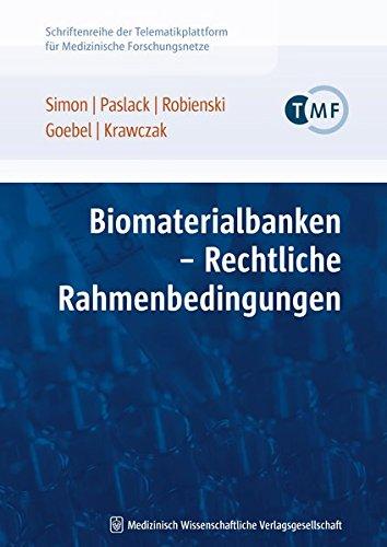 Biomaterialbanken - Rechtliche Rahmenbedingungen (Schriftenreihe der TMF - Technologie- und Methodenplattform für die vernetzte medizinische Forschung e.V.)