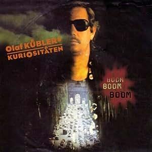 Olaf Küblers Kuriositäten-Boom Boom Boom