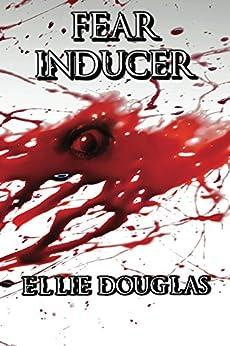 Fear Inducer by [Douglas, Ellie]