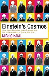 Einstein's Cosmos: How Albert Einstein's Vision Transformed Our Understanding of Space and Time by Michio Kaku (2005-12-01)