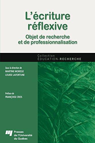 L'criture rflexive: Objet de recherche et de professionnalisation
