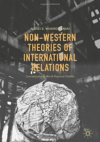 non-western-theories-of-international-relations-conceptualizing-world-regional-studies