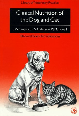 Clinical Nutrition of the Dog and Cat (Library of Veterinary Practice) by James W Simpson (1993-04-20)