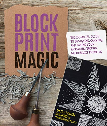 Block Print Magic:The Essential Guide to Designing, Carving, and  Taking Your Artwork Further with Relief Printing (English Edition) -