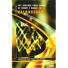 101 Jugadas Para Sacar de Fondo y Banca En Baloncesto (Deportes)