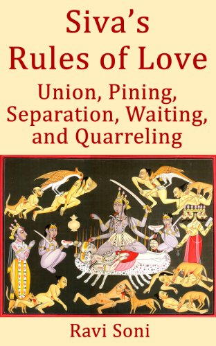 Siva's Rules of Love: Union, Pining, Separation, Quarreling, and Waiting (English Edition)