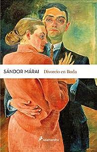 Divorcio en buda par Sándor Márai