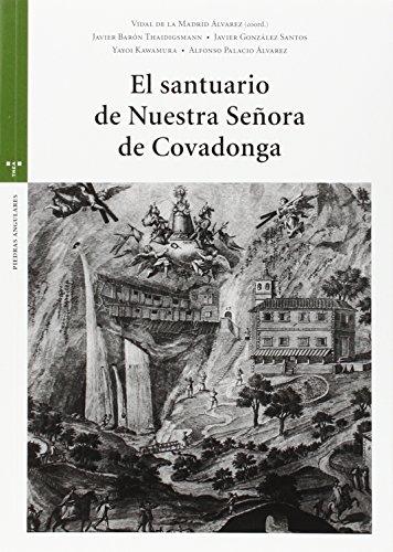 El Santuario De Nuestra Señora De Covadonga (Estudios Históricos La Olmeda)