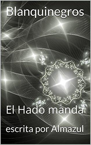 Blanquinegros: El Hado manda por escrita por Almazul