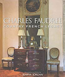 [(Charles Faudree Country French Legacy)] [By (author) Jenifer Jordan] published on (May, 2015)