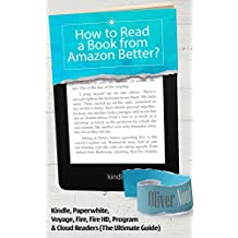 Kindle: How to Read a Book from Amazon Better?: About: Kindle, Paperwhite, Voyage, Fire, Fire HD, Program & Cloud Readers.The Ultimate Guide (eBooks Kindle, ... Kindle Subscription (English Edition)