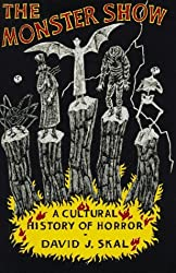 The Monster Show: A Cultural History of Horror by David J. Skal (1993-05-23)