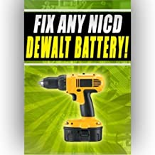 Fix NICD Dewalt Battery Easily dc390 de0243-xj dw051k-2 18v 12v 24v (English Edition)