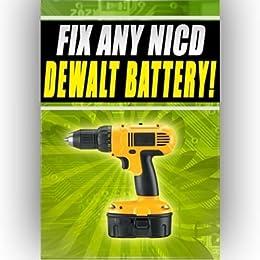 Fix Any NICD Dewalt Battery dc550ka dw931k dc750ka 18v 12v 24v (English Edition) de [Clary, Gerald]