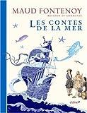 Maud Fontenoy Raconte et Commente les Contes de la Mer