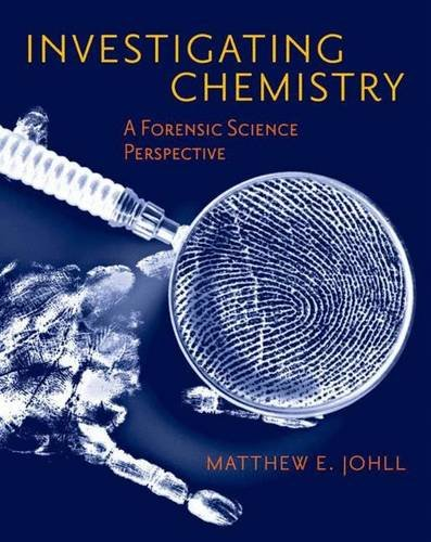 Investigating Chemistry: A Forensic Science Perspective por Matthew Johll