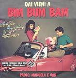 Paolo*, Manuela* E Uan / Giorgia* E Four (2) - Dai Vieni A Bim Bum Bam / Ciao, Ciao Gioca Con Noi