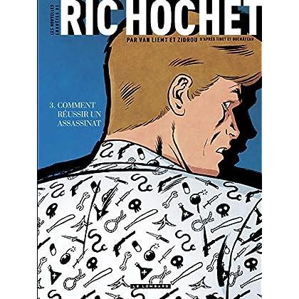 Les Nouvelles Enquêtes de Ric Hochet - tome 3 - Comment réussir un assassinat