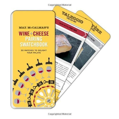 Max McCalman's Wine and Cheese Pairing Swatchbook: 50 Pairings to Delight Your Palate by Max McCalman (2013-08-13)