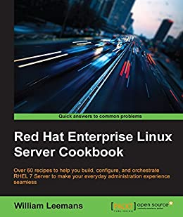 Red Hat Enterprise Linux Server Cookbook by [Leemans, William]