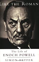 Like The Roman: The Life of Enoch Powell by Simon Heffer (1999-11-11)