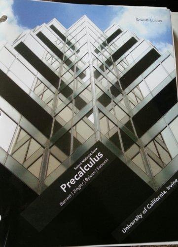 Precalculus (Select Material from Precalculus, University of California, Irvine) by Barnett (2011-08-01)