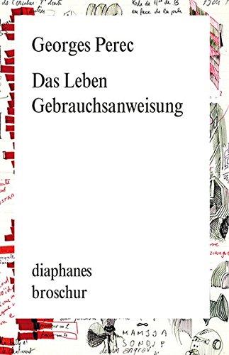 Das Leben Gebrauchsanweisung (diaphanes Broschur)