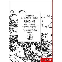 UNDINE: Eine Erzählung in Einfacher Sprache (Passanten Verlag - Bücher in Einfacher Sprache 6)
