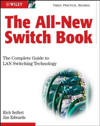 The All-New Switch Book: The Complete Guide to LAN Switching Technology -