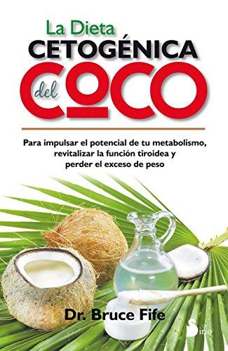 La dieta cetogénica del coco por Dr. Bruce Fife