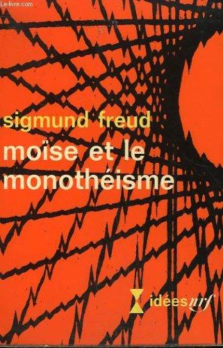 Moïse et le monotheisme. collection : idees n° 138