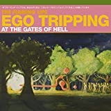 Ego Tripping At The Gates of Hell (CD-EP )
