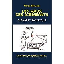 Les maux des dirigeants: Alphabet satirique (French Edition)