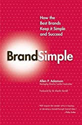 Brandsimple: How the Best Brands Keep It Simple and Succeed