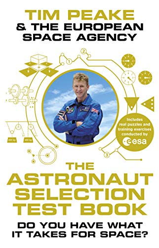 The Astronaut Selection Test Book: Do You Have What it Takes for Space? por Tim Peake