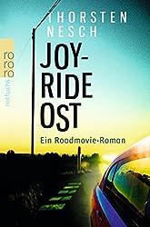 Joyride Ost: Ein Roadmovie-Roman