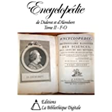 Encyclopédie de Diderot et d'Alembert Tome II - F à O (French Edition)