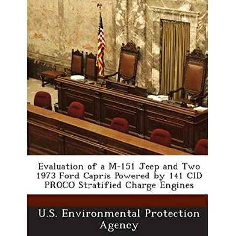 Evaluation of A M-151 Jeep and Two 1973 Ford Capris Powered by 141 Cid Proco Stratified Charge Engines (Paperback) - Common
