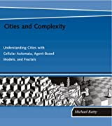 Cities and Complexity - Understanding Cities with Cellular Automata, Agent-Based Models, and Fractals
