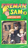 Fireman Sam: 3 - Sam's Day Off [VHS]