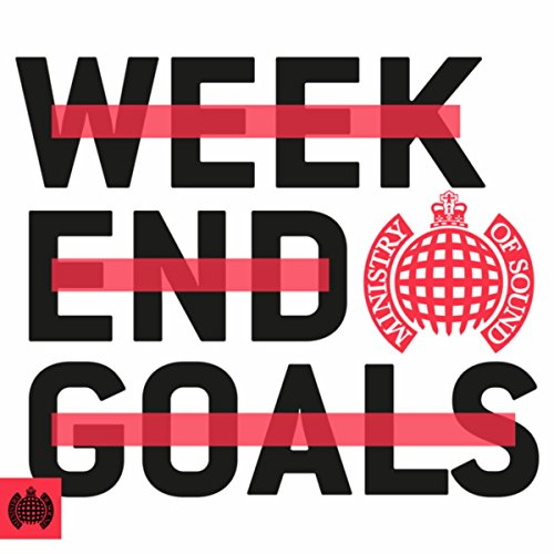 weekend-goals-ministry-of-sound-explicit