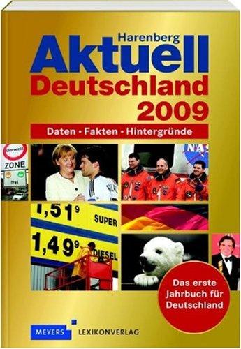 Harenberg Aktuell Deutschland 2009: Daten - Fakten - Hintergründe