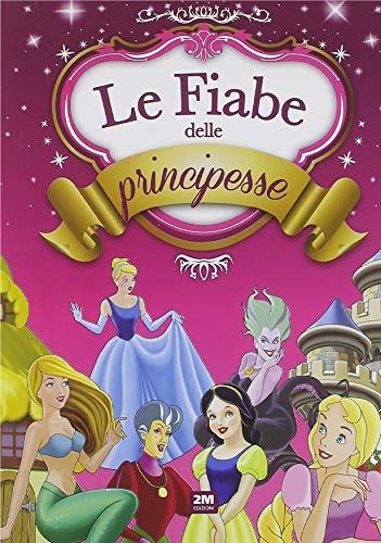 Le fiabe delle principesse. Ediz. a colori